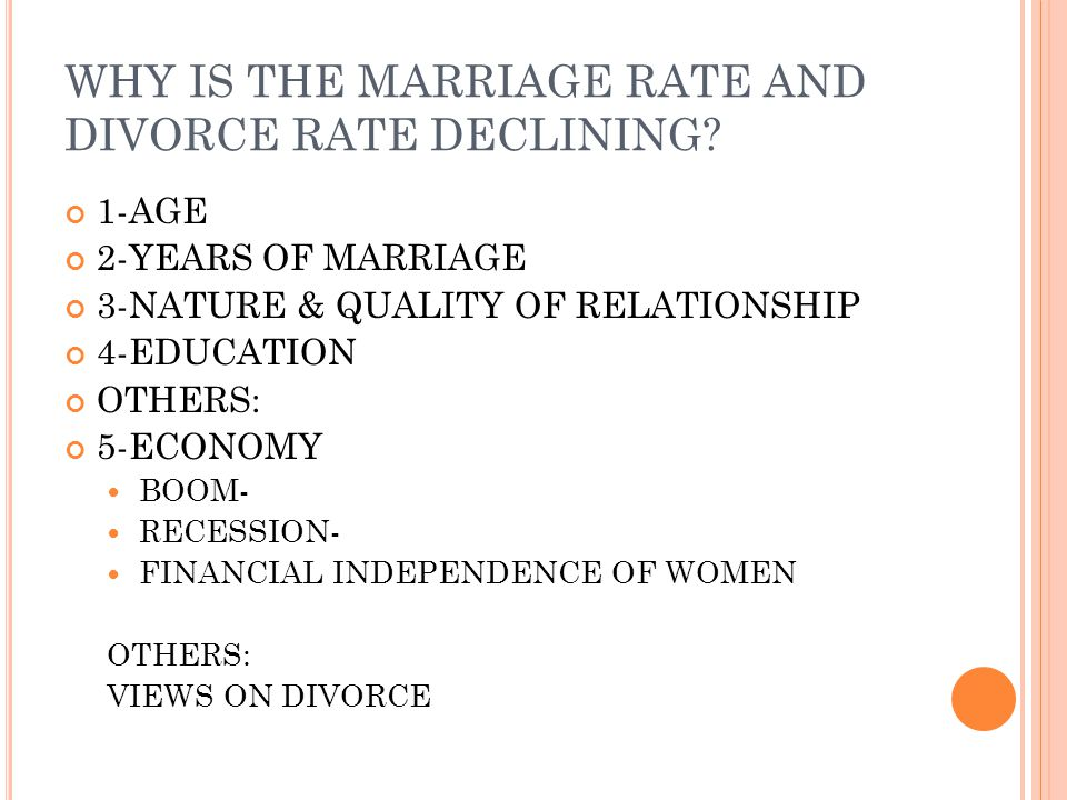 WHY IS THE MARRIAGE RATE AND DIVORCE RATE DECLINING.