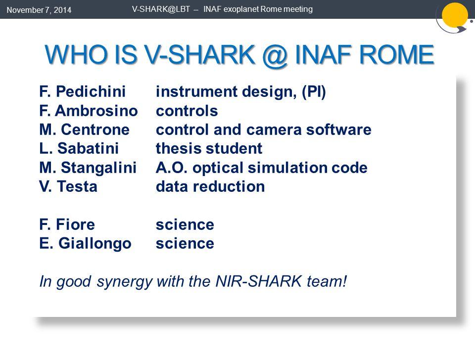 The V-SHARK Team: F Pedichini 2, J Farinato 1, E Pinna 3, L