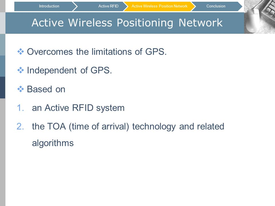 Active Wireless Positioning Network  Overcomes the limitations of GPS.
