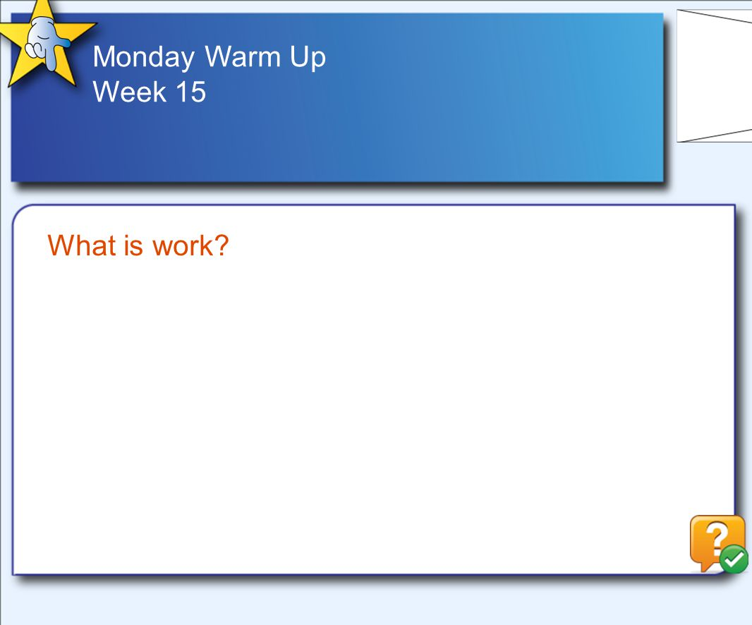 Monday Warm Up Week 15 What is work