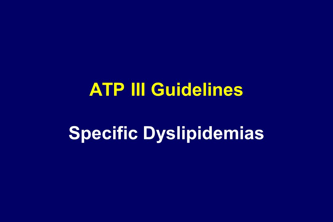 ATP III Guidelines Specific Dyslipidemias