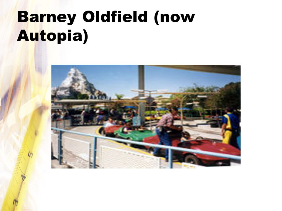 Barney Oldfield (now Autopia)