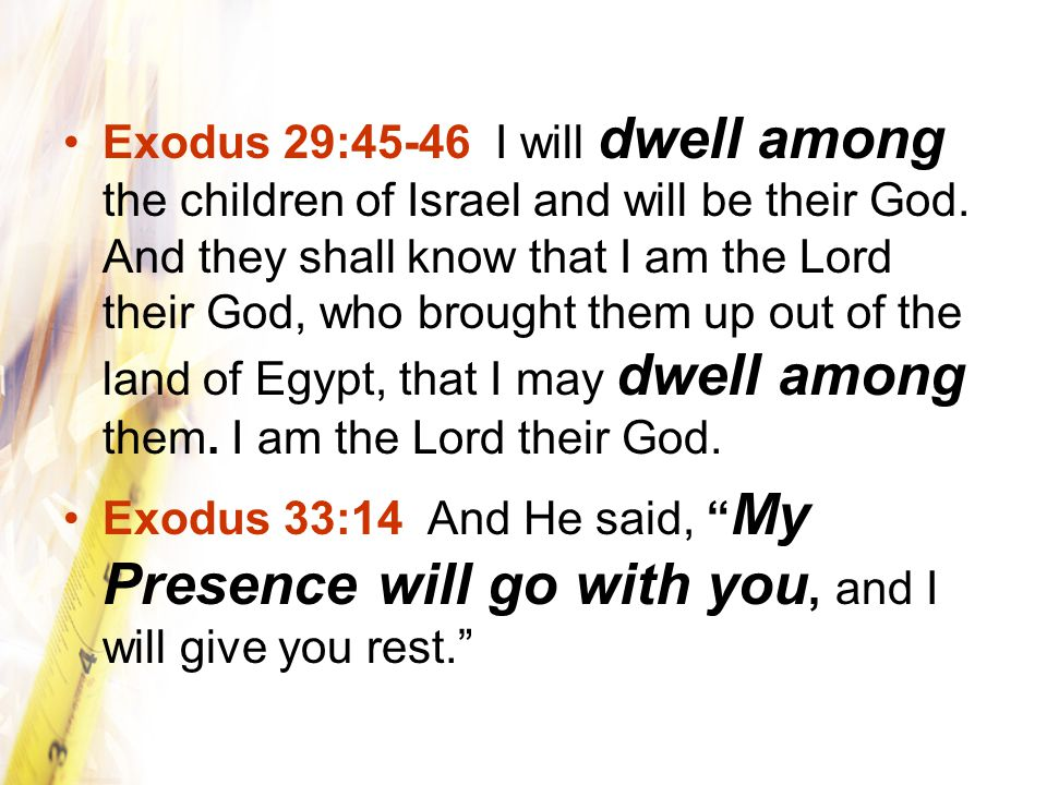 Exodus 29:45-46 I will dwell among the children of Israel and will be their God.