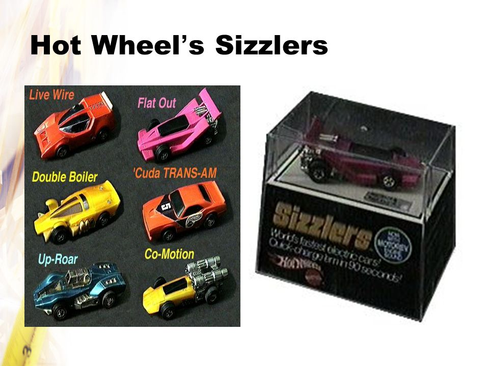 Hot Wheel ' s Sizzlers