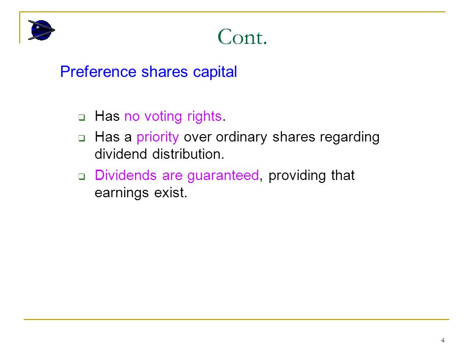 4 Preference shares capital  Has no voting rights.