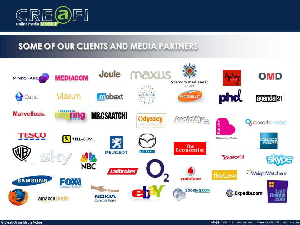 SOME OF OUR CLIENTS AND MEDIA PARTNERS © Creafi Online Media Mobile