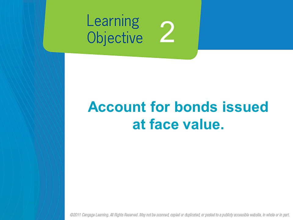 2 Account for bonds issued at face value.