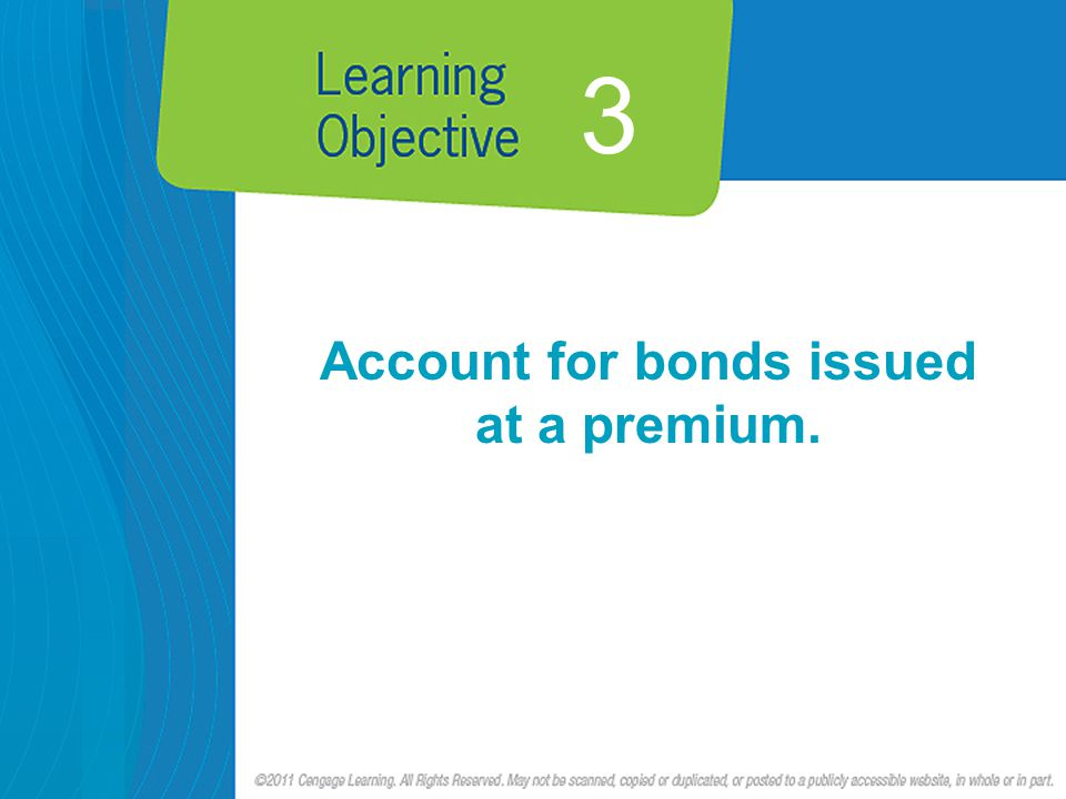 3 Account for bonds issued at a premium.