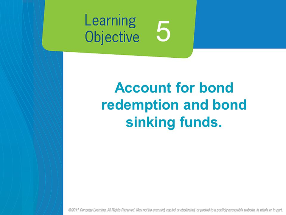 5 Account for bond redemption and bond sinking funds.