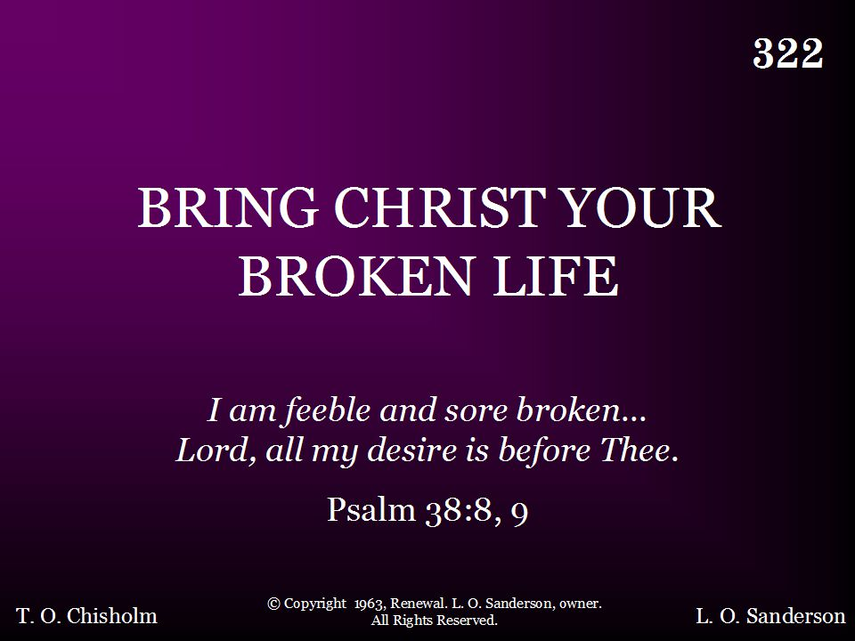 322 - Bring Christ Your Broken Life - Title