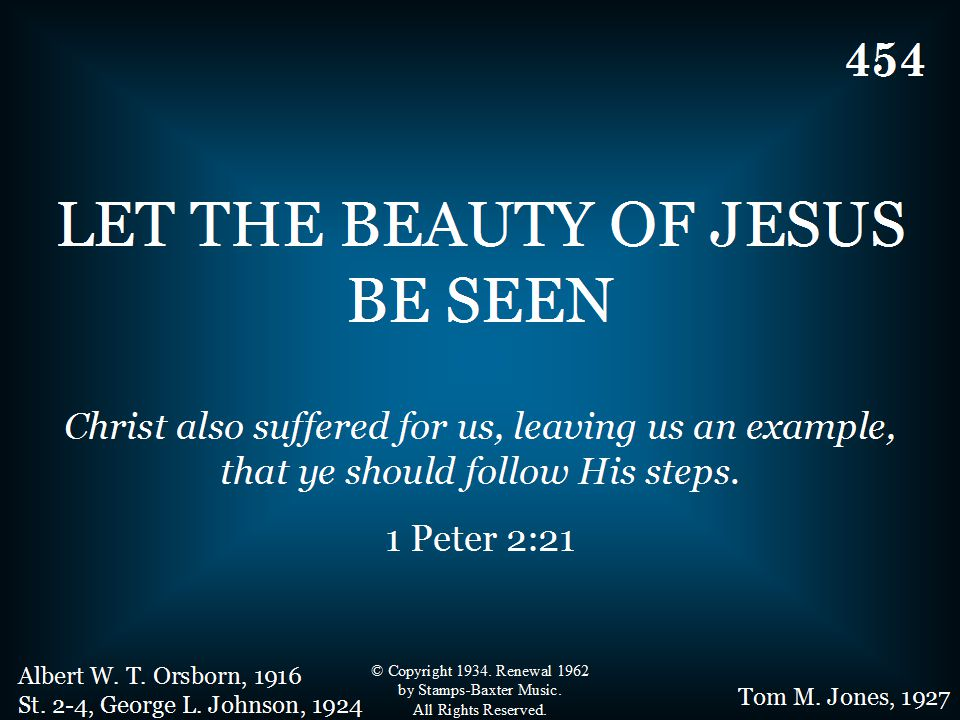 454 - Let The Beauty Of Jesus Be Seen - Title