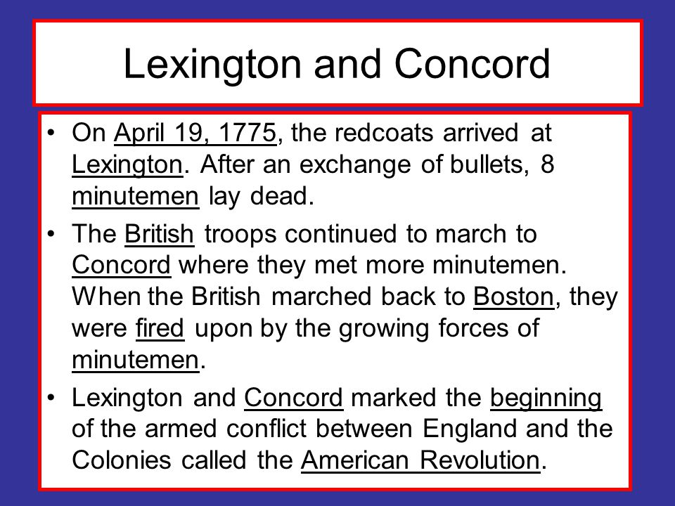 Lexington and Concord On April 19, 1775, the redcoats arrived at Lexington.