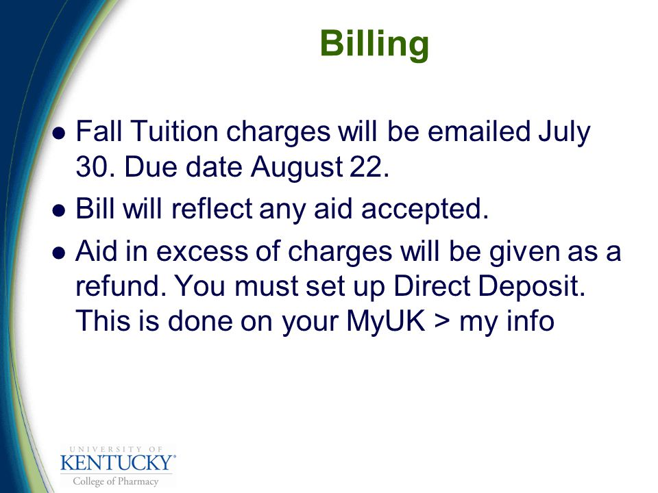 Billing Fall Tuition charges will be  ed July 30.