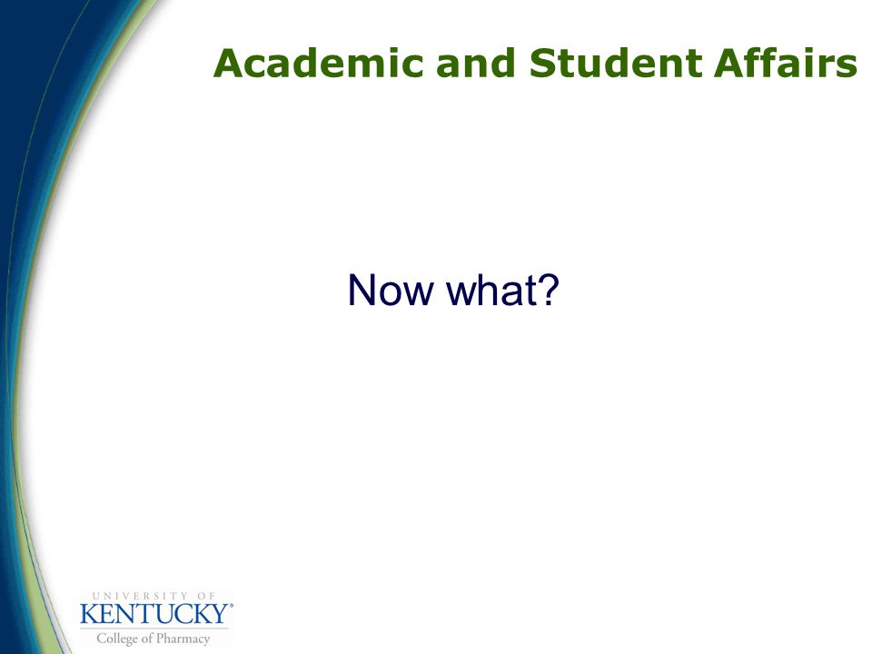 Academic and Student Affairs Now what