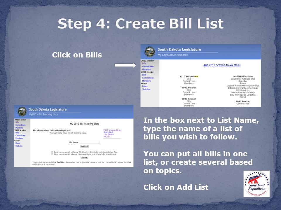 Click on Bills In the box next to List Name, type the name of a list of bills you wish to follow.