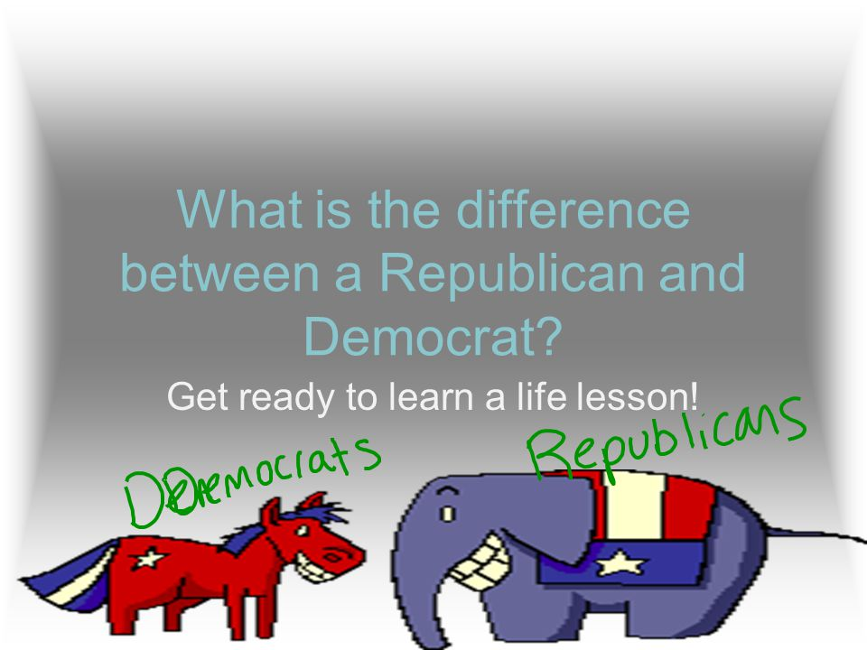 What is the difference between a Republican and Democrat Get ready to learn a life lesson!