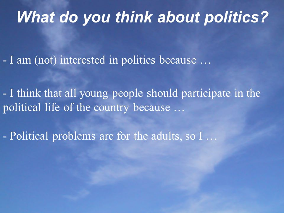 What do you think about politics.