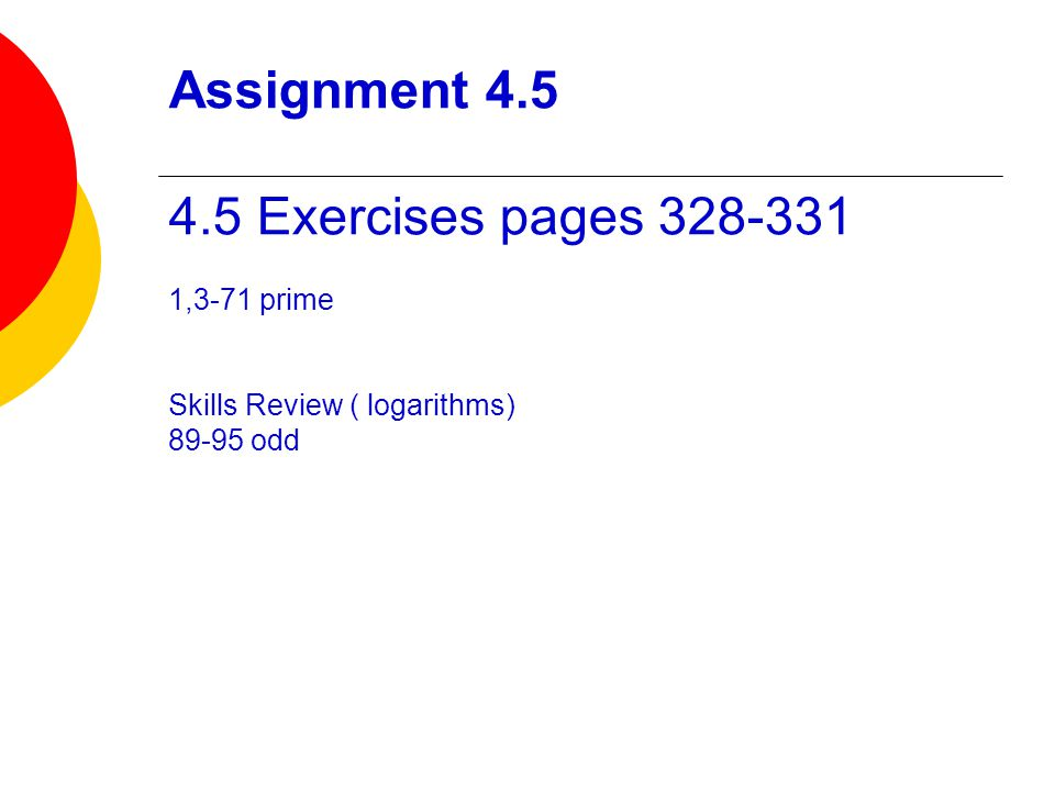 Assignment Exercises pages ,3-71 prime Skills Review ( logarithms) odd