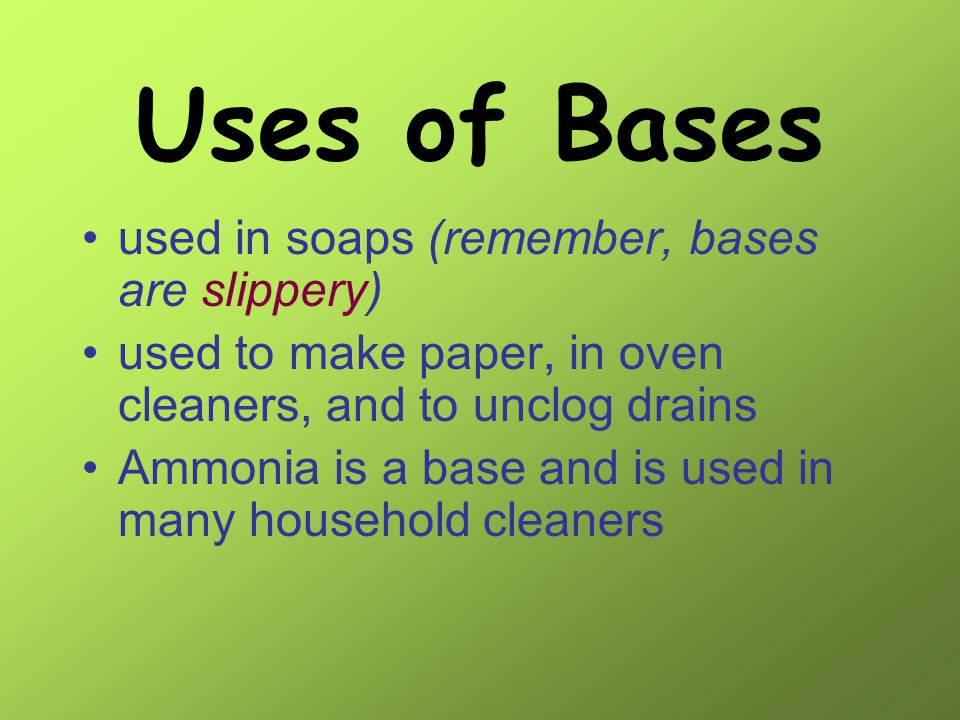 BASES any compound that increases the number of hydroxide ions (OH-) when mixed with water tastes bitter feel slippery A base can change the color of certain compounds