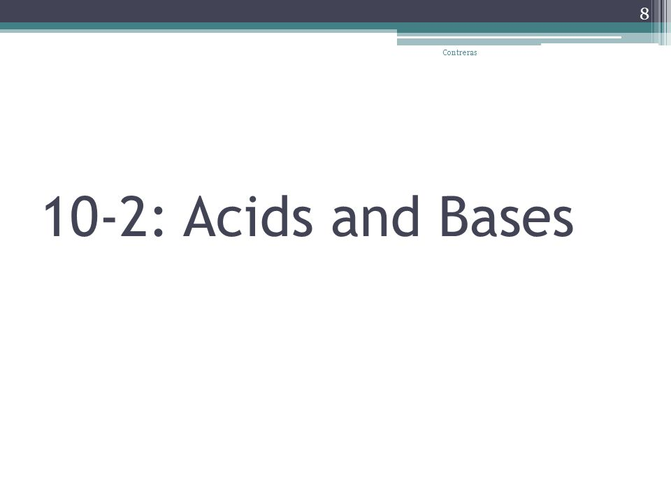 10-2: Acids and Bases Contreras 8