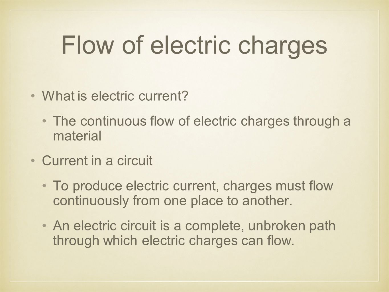 Flow of electric charges What is electric current.