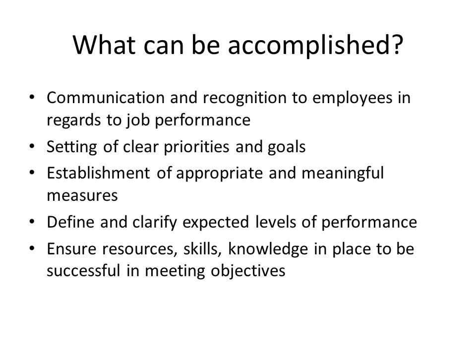 What can be accomplished.
