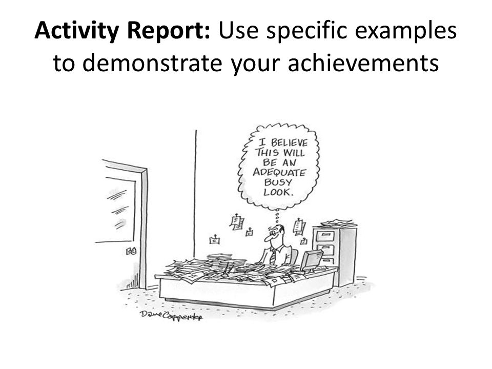 Activity Report: Use specific examples to demonstrate your achievements