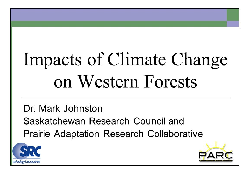 Impacts of Climate Change on Western Forests Dr.