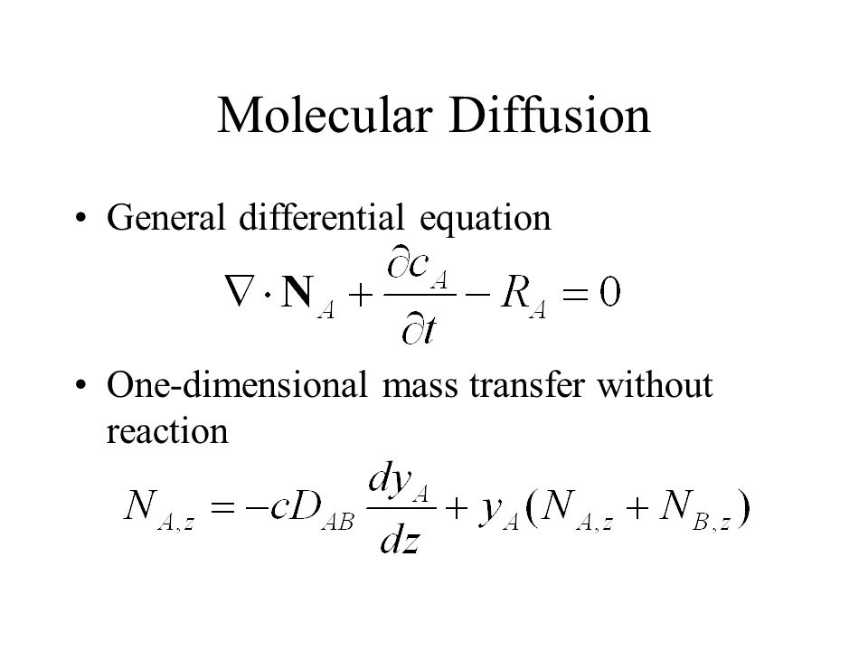 Molecular Diffusion General differential equation One-dimensional mass transfer without reaction
