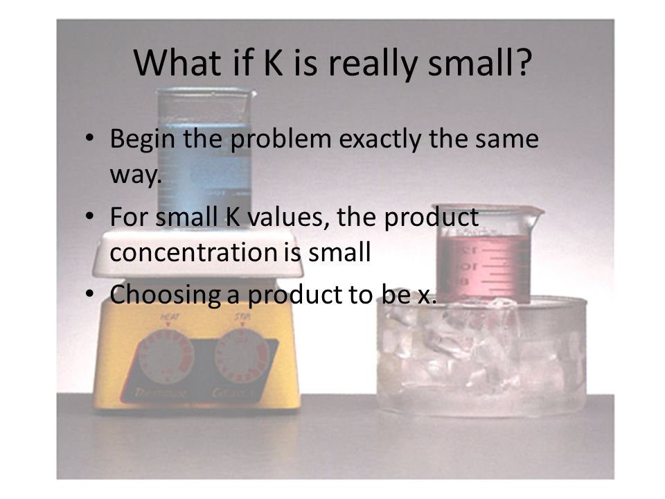 What if K is really small. Begin the problem exactly the same way.