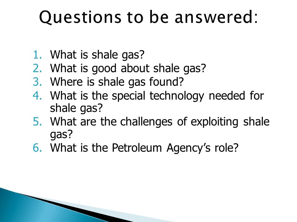 1.What is shale gas. 2.What is good about shale gas.