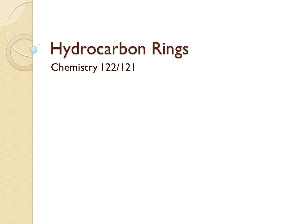 Hydrocarbon Rings Chemistry 122/121