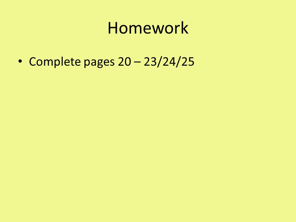 Homework Complete pages 20 – 23/24/25