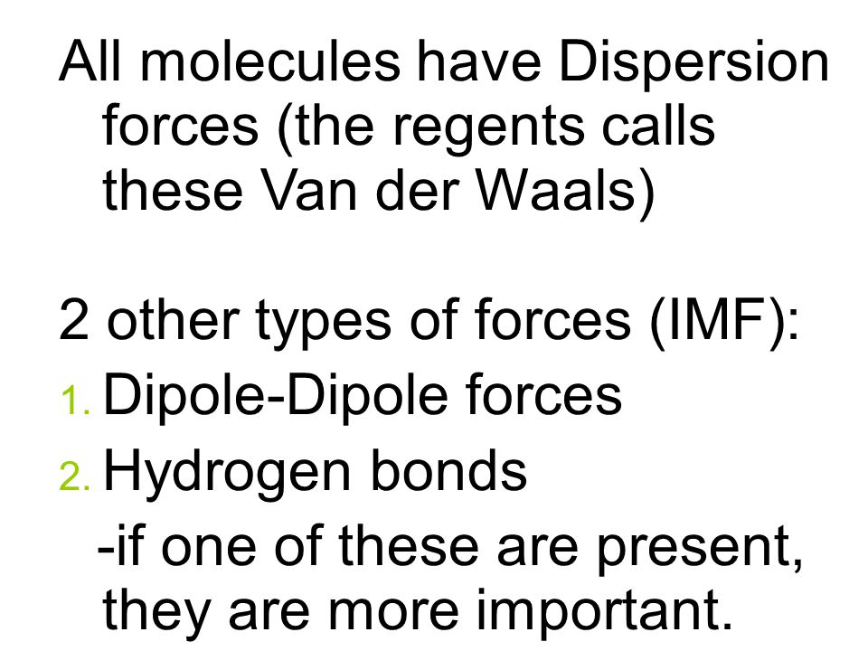 Topic Intermolecular Forces Part 2 Dipole And Hydrogen. All Molecules Have Dispersion Forces The Regents Calls These Van Der Waals 2 Other. Worksheet. More Intermolecular Forces Worksheet At Clickcart.co