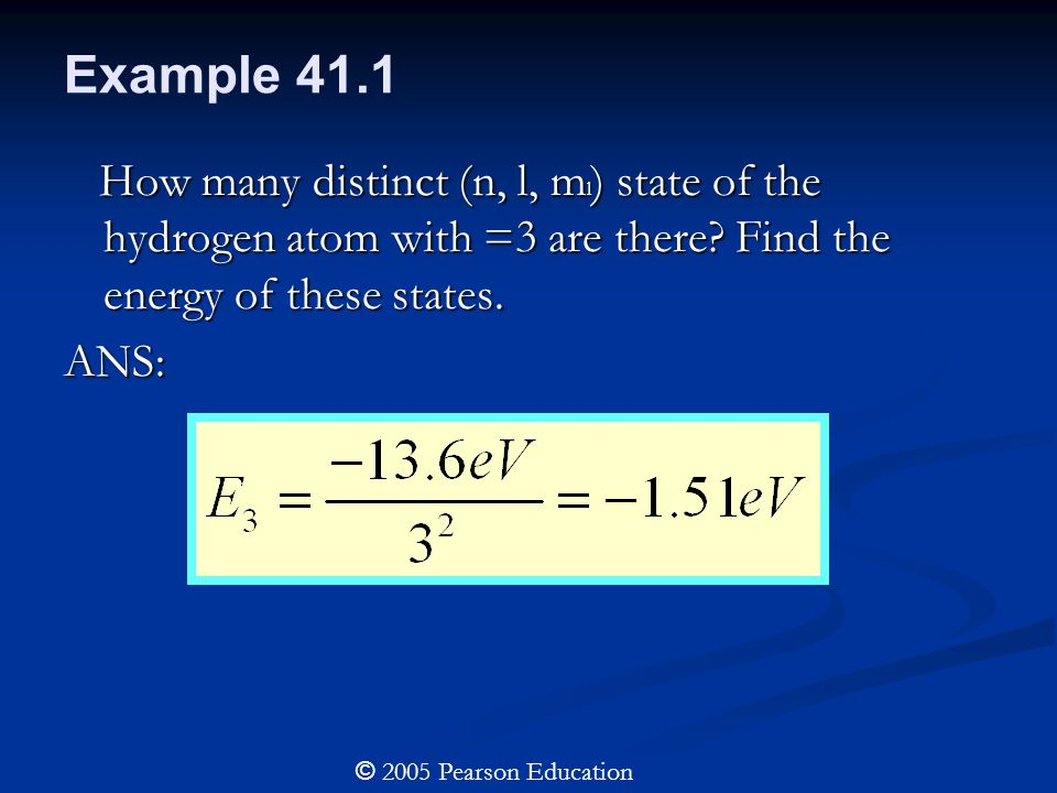 Example 41.1 How many distinct (n, l, m l ) state of the hydrogen atom with =3 are there.