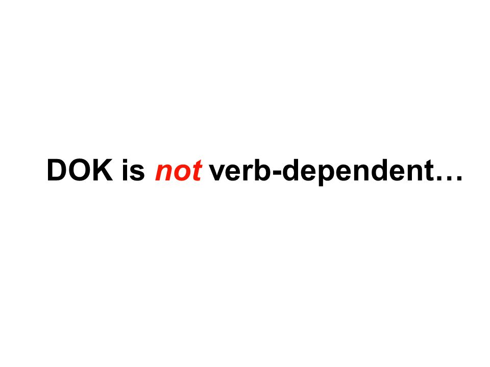 DOK is not verb-dependent…