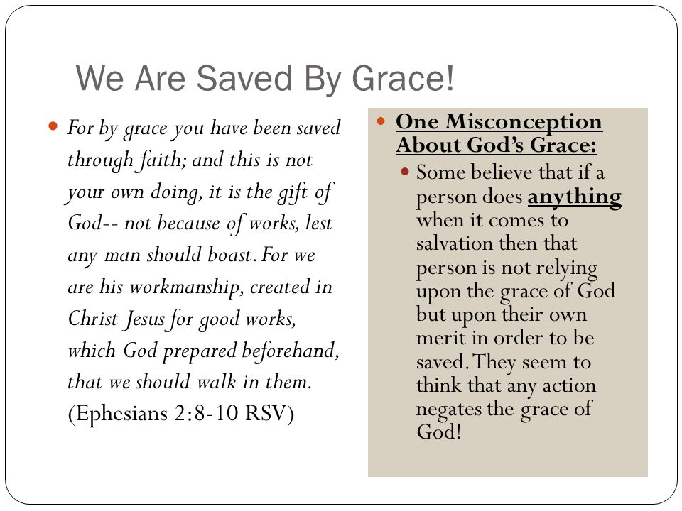 We Are Saved By Grace.