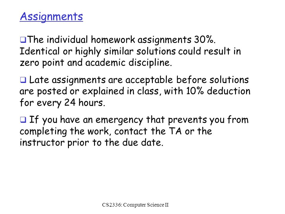 Assignments  The individual homework assignments 30%.