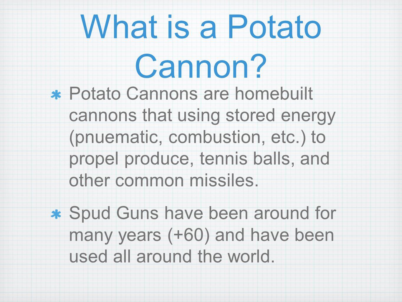 Potato Cannons A History When Gunpowder Was First Gun Diagram What Is Cannon