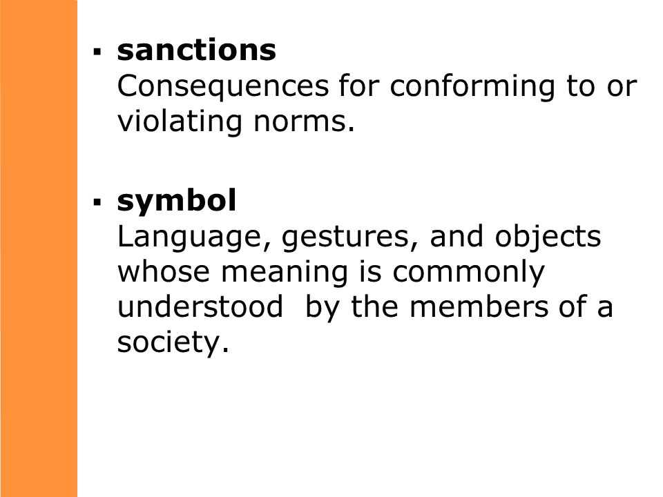  sanctions Consequences for conforming to or violating norms.