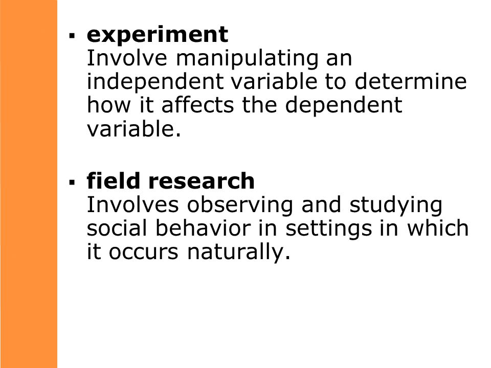  experiment Involve manipulating an independent variable to determine how it affects the dependent variable.