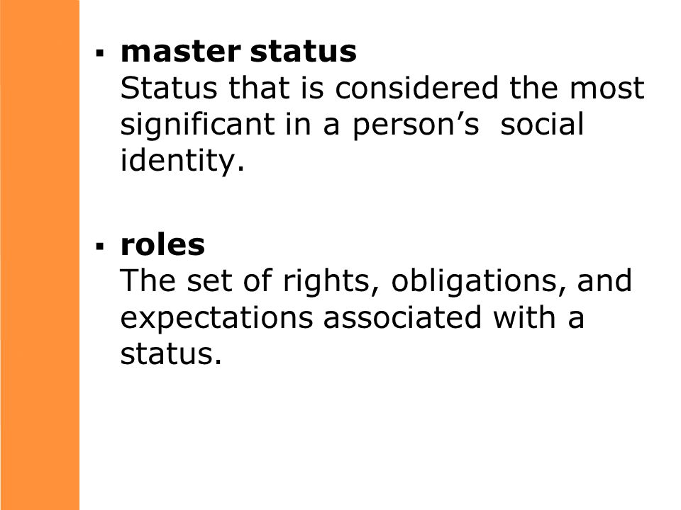  master status Status that is considered the most significant in a person's social identity.