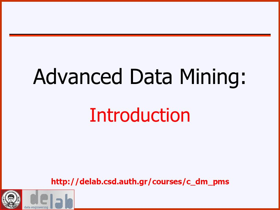 Advanced Data Mining: Introduction