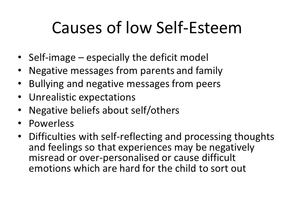 What causes such low self esteem