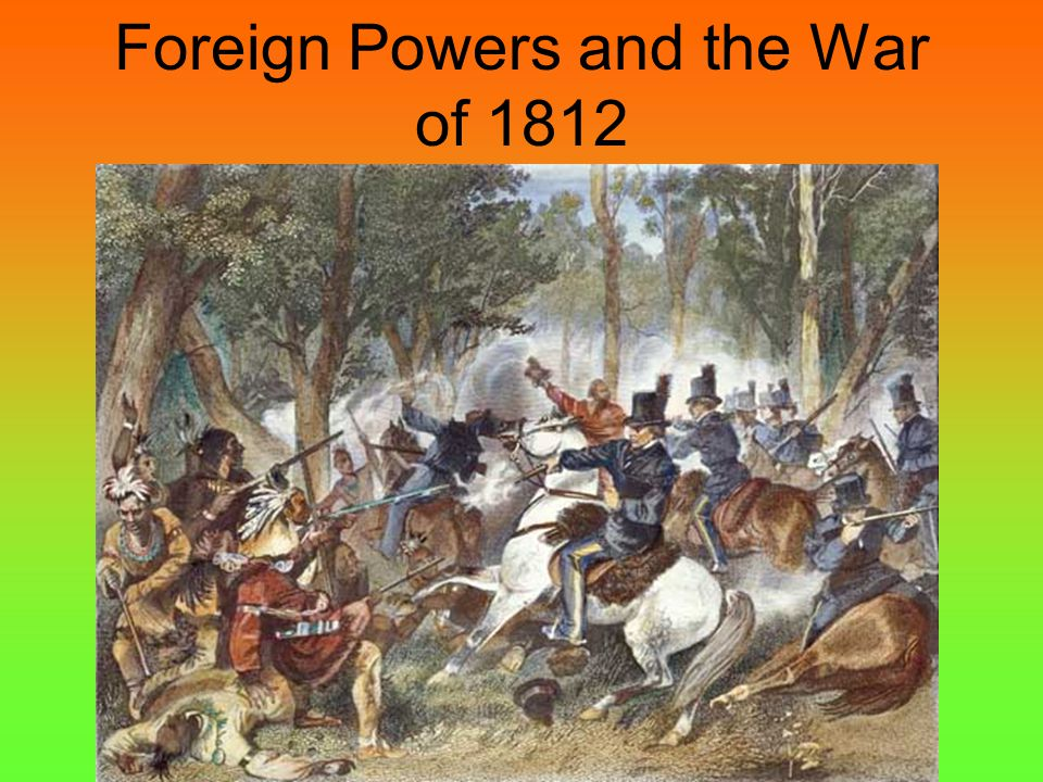 Foreign Powers and the War of 1812