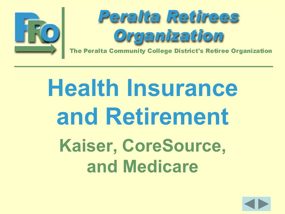 Health Insurance and Retirement Kaiser, CoreSource, and Medicare