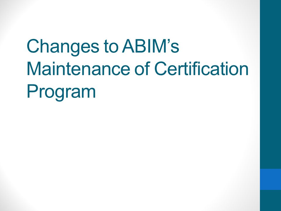 Changes To Abims Maintenance Of Certification Program Ppt Download