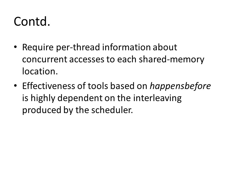 Require per-thread information about concurrent accesses to each shared-memory location.