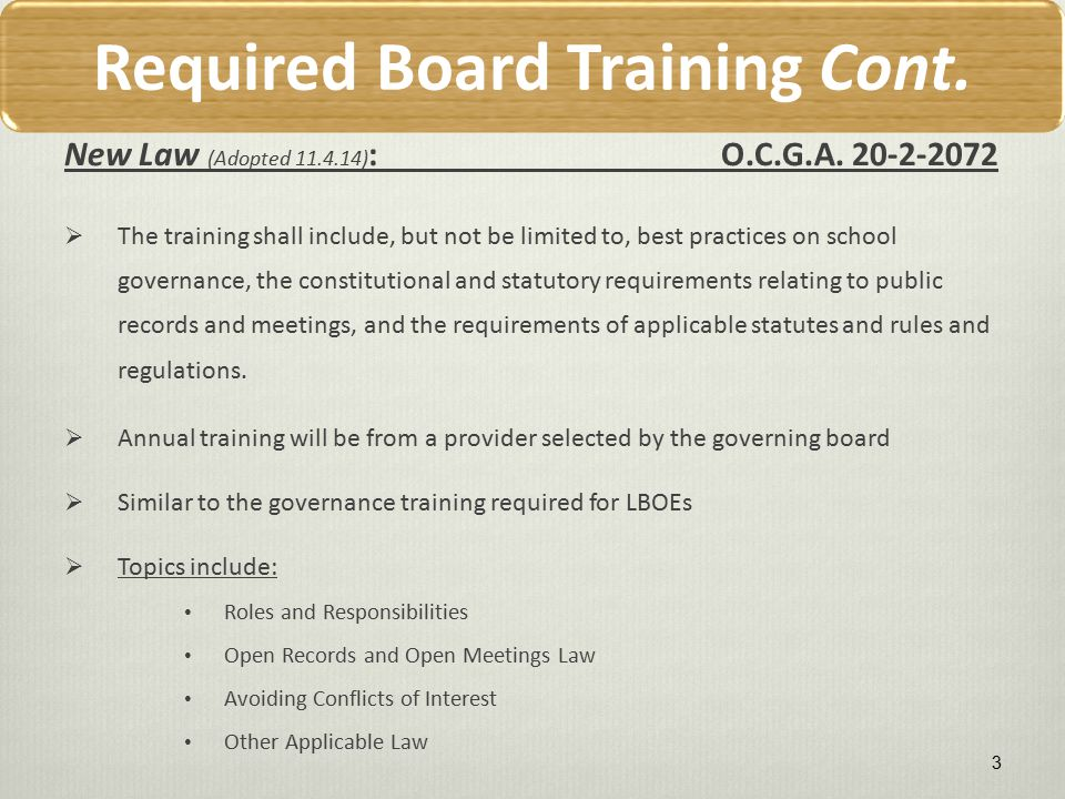 Required Board Training Cont. New Law (Adopted 11.4.14) : O.C.G.A.