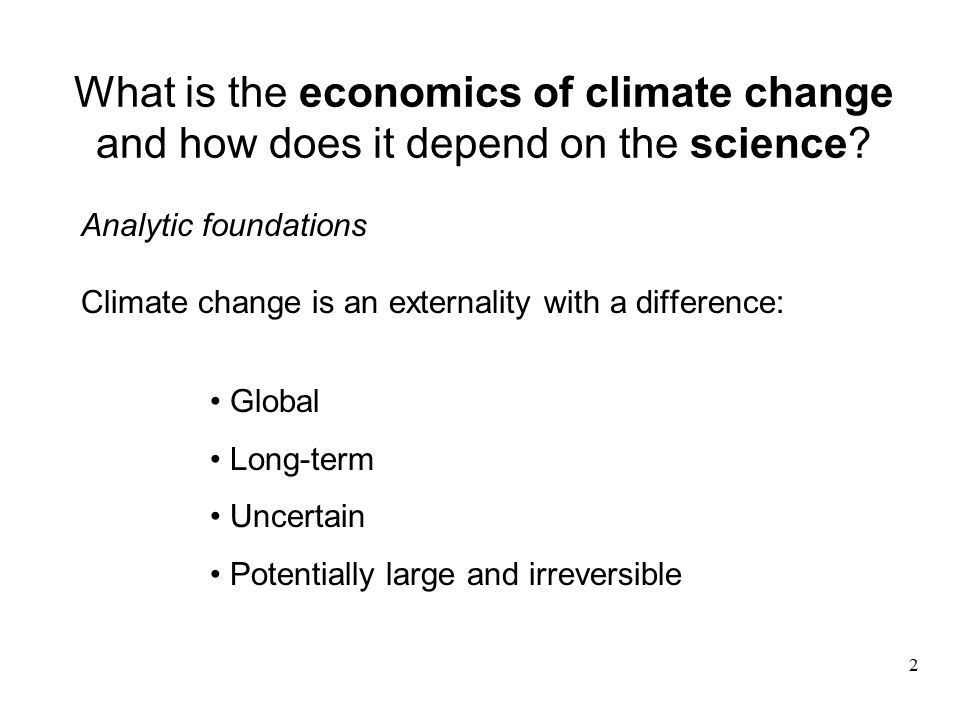 What is the economics of climate change and how does it depend on the science.